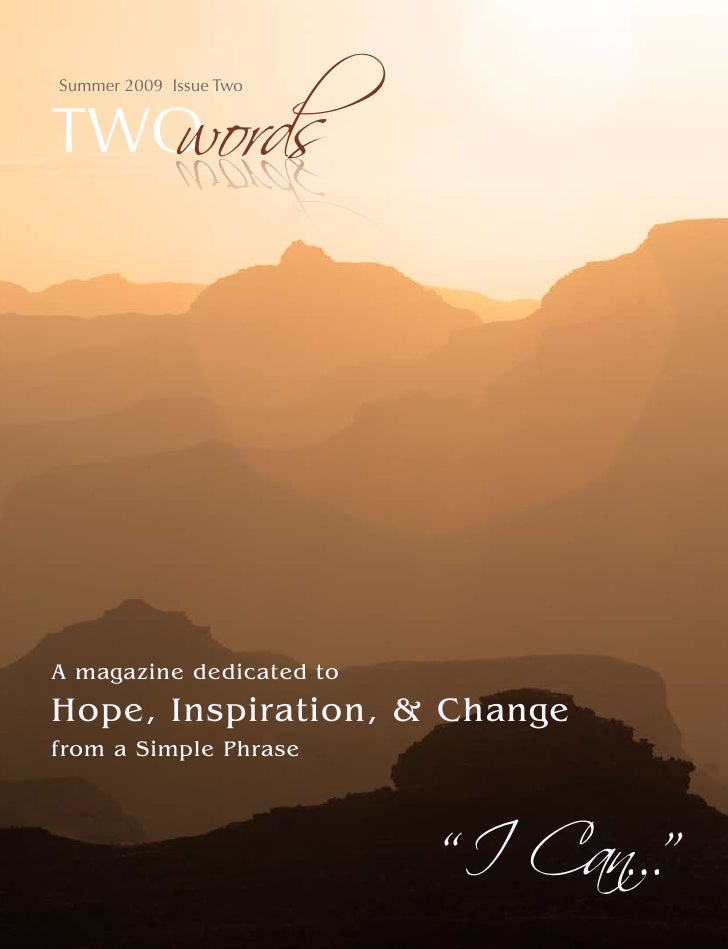 words Summer 2009 Issue Two   TWO          sdrow     A magazine dedicated to Hope, Inspiration, & Change                  ...