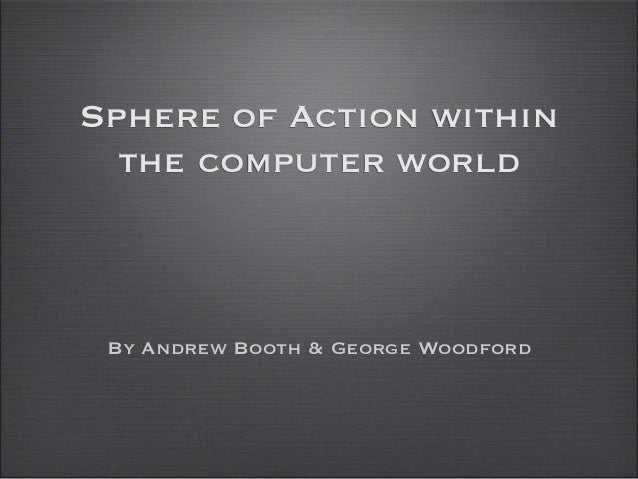 Sphere of Action within  the computer world By Andrew Booth & George Woodford