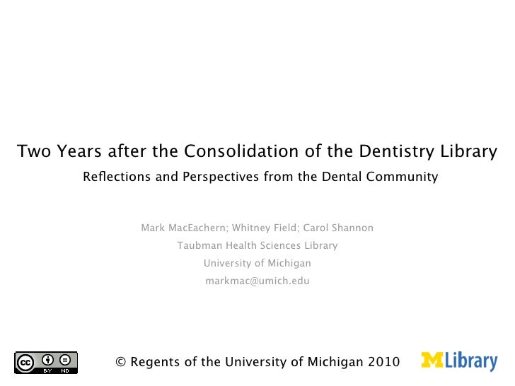 Two Years after the Consolidation of the Dentistry Library        Reflections and Perspectives from the Dental Community   ...