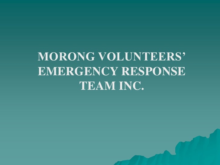 MORONG VOLUNTEERS'<br />EMERGENCY RESPONSE <br />TEAM INC.<br />