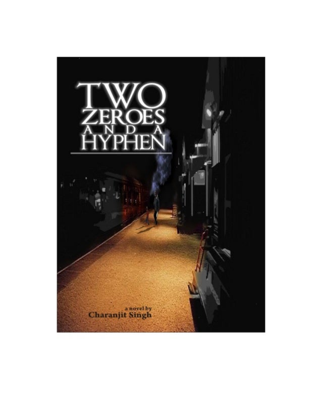 Primitive World India Presents TWO ZEROES AND A HYPHEN a novel by Charanjit Singh Let's read a few sample pages (www.primi...