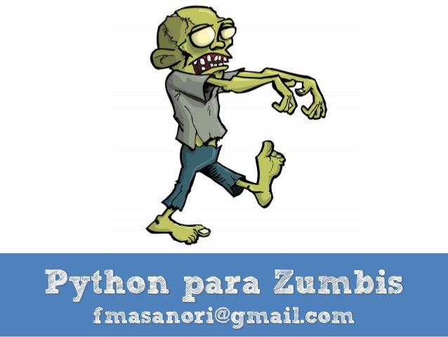 Python para Zumbis fmasanori@gmail.com