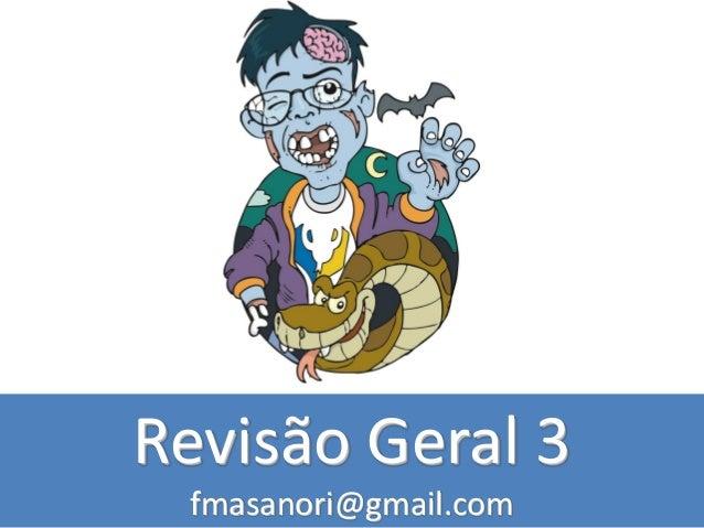 Revisão Geral 3 fmasanori@gmail.com