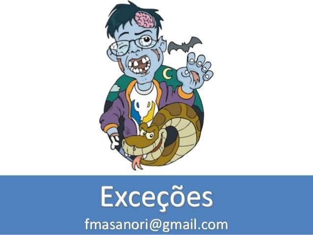 Exceções fmasanori@gmail.com