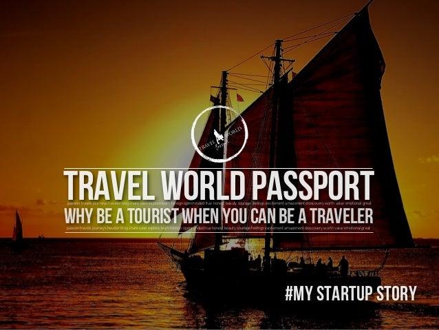 travelworldpassport whybeatouristwhenyoucanbeatravelerpassion travels journeys traveler blog share save explore learn fore...