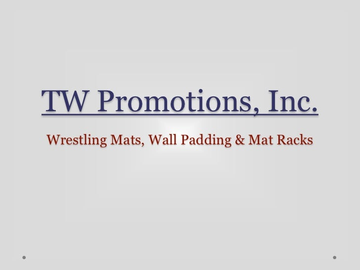 TW Promotions, Inc.Wrestling Mats, Wall Padding & Mat Racks