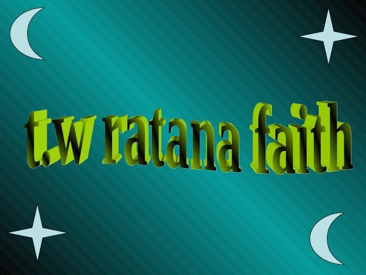 t.w ratana faith