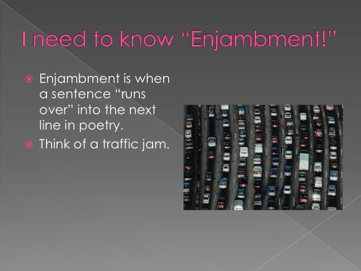 Poetic Device:  Enjambment Slide 3