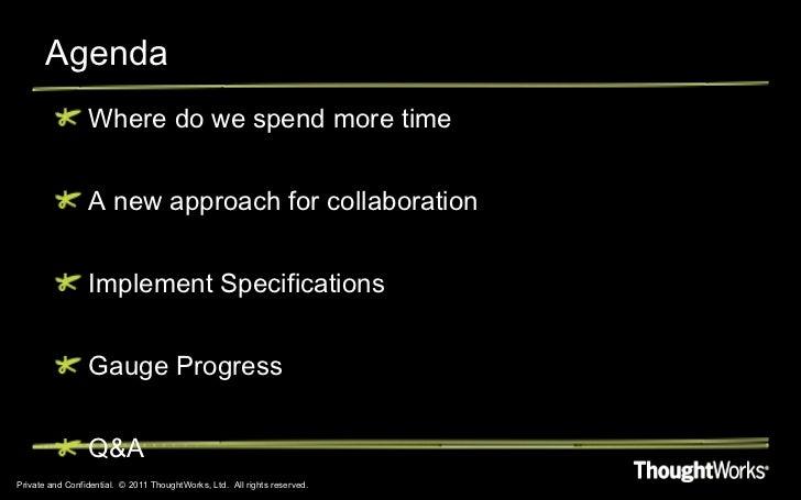 Agenda <ul><li>Where do we spend more time </li></ul><ul><li>A new approach for collaboration </li></ul><ul><li>Implement ...