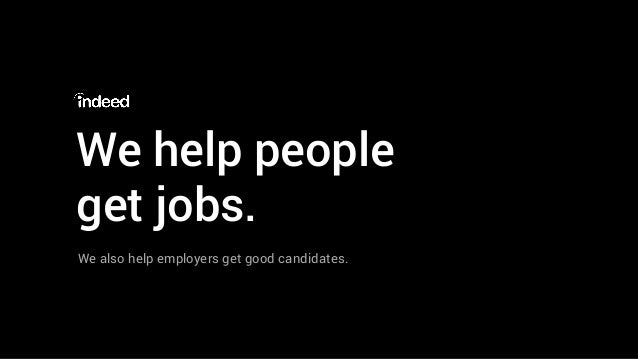 We help people get jobs. We also help employers get good candidates.