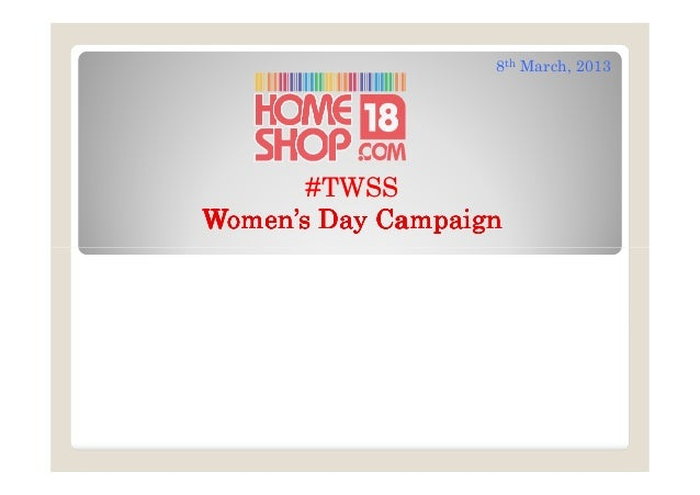 8th March, 2013       #TWSSWomen's Day Campaign
