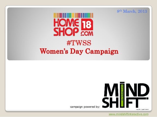 8th March, 2013       #TWSSWomen's Day Campaign       campaign powered by:                              www.mindshiftinter...