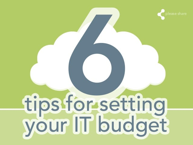 please share 6tips for setting your IT budget