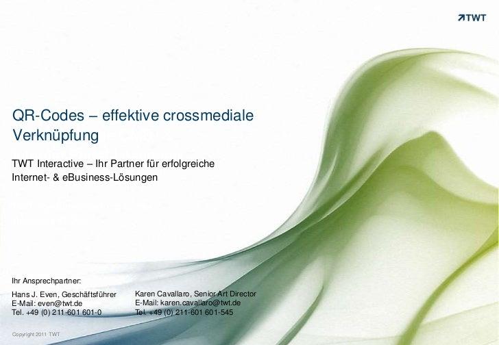 TWT Interactive – Ihr Partner für erfolgreiche CMS- & Internet Portal-Lösungen<br />QR-Codes –effektive crossmediale Verkn...