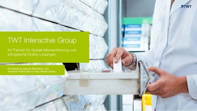 TWT Interactive Group Ihr Partner für digitale Markenführung und erfolgreiche Online-Lösungen © www.twt.de Erschließung di...