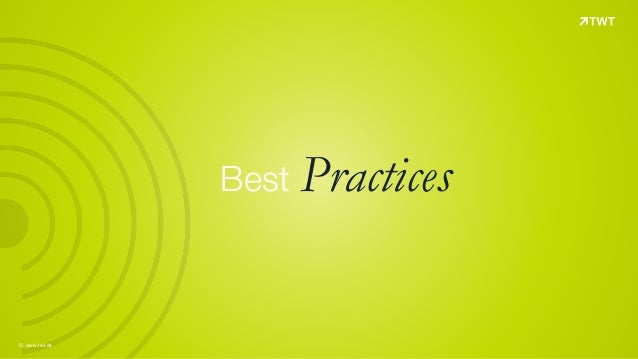 © www.twt.de Best Practices