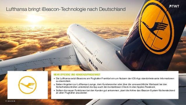 MEHR EFFIZIENZ UND KUNDENZUFRIEDENHEITOOO   ▪ Die Lufthansa setzt iBeacons am Flughafen Frankfurt ein um Nutzern der iOS...