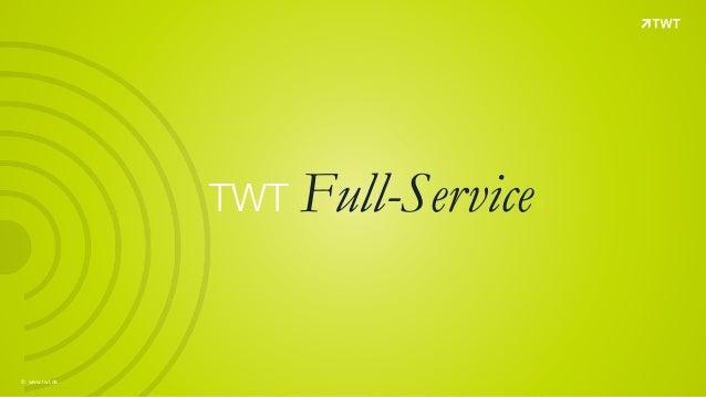 © www.twt.de TWT Full-Service