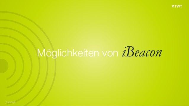 © www.twt.de Möglichkeiten von iBeacon