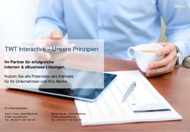 TWT Interactive – Unsere PrinzipienIhr Partner für erfolgreicheInternet- & eBusiness-LösungenNutzen Sie alle Potenziale de...