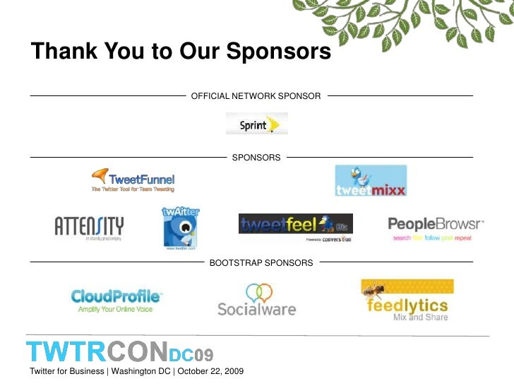 Thank You to Our Sponsors<br />OFFICIAL NETWORK SPONSOR<br />SPONSORS<br />BOOTSTRAP SPONSORS<br />