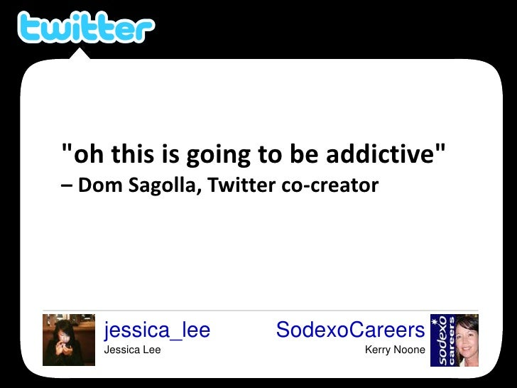 &quot;oh this is going to be addictive&quot; <br />– Dom Sagolla, Twitter co-creator <br />