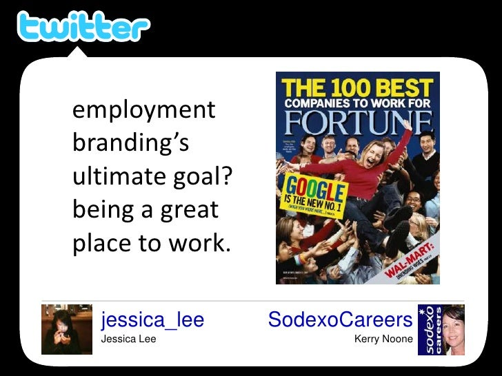 employment branding's ultimate goal? being a great place to work.<br />