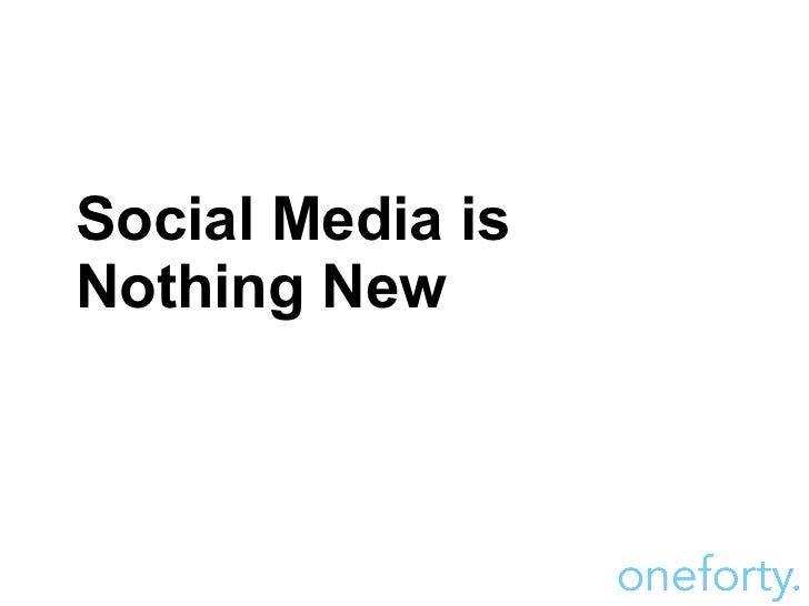Social Media is Nothing New