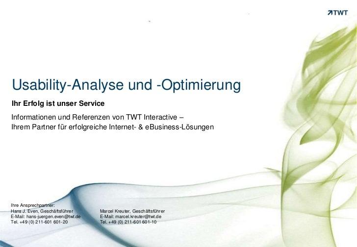 Usability-Analyse und -Optimierung<br />Ihr Erfolg ist unser Service<br />Informationen und Referenzen von TWT Interactive...