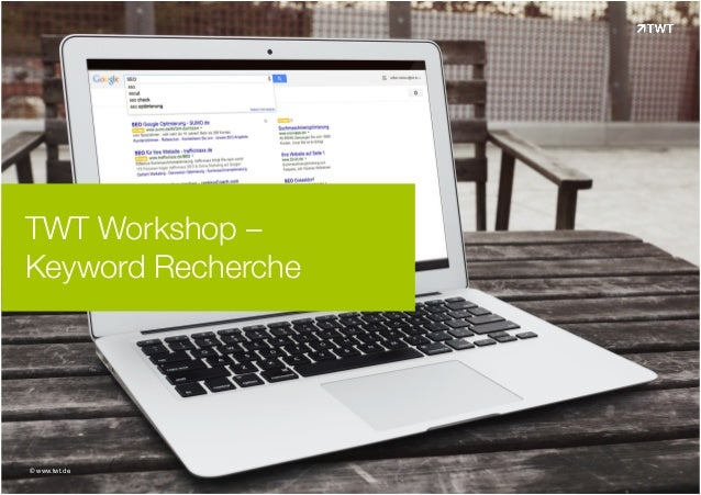 TWT Workshop –  Keyword Recherche  © www.twt.de