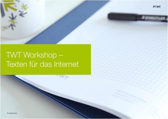 TWT Workshop –  Texten für das Internet  © www.twt.de