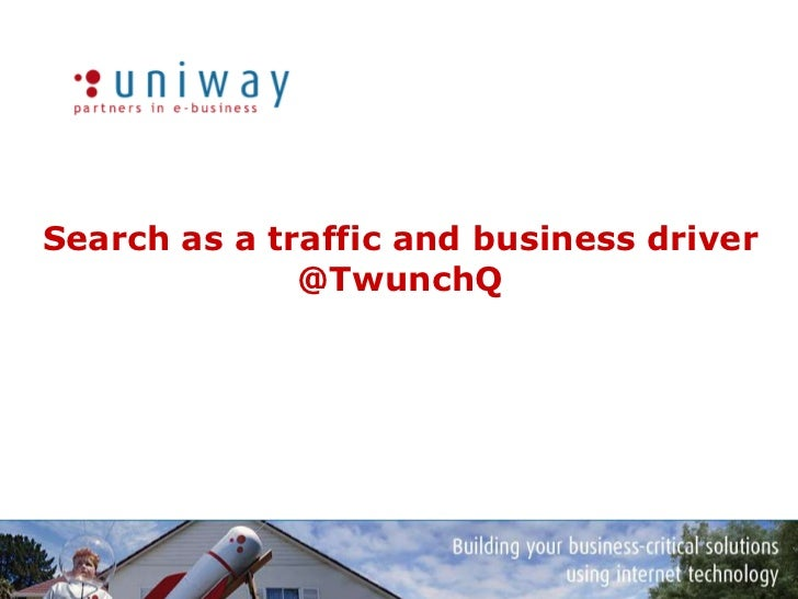 Search as a traffic and business driver@TwunchQ<br />