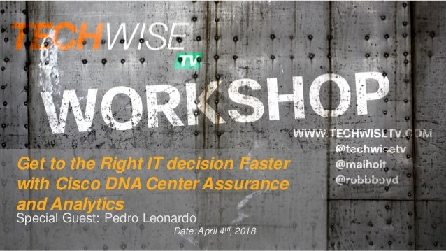 TechWiseTV Workshop: Cisco DNA Center Assurance