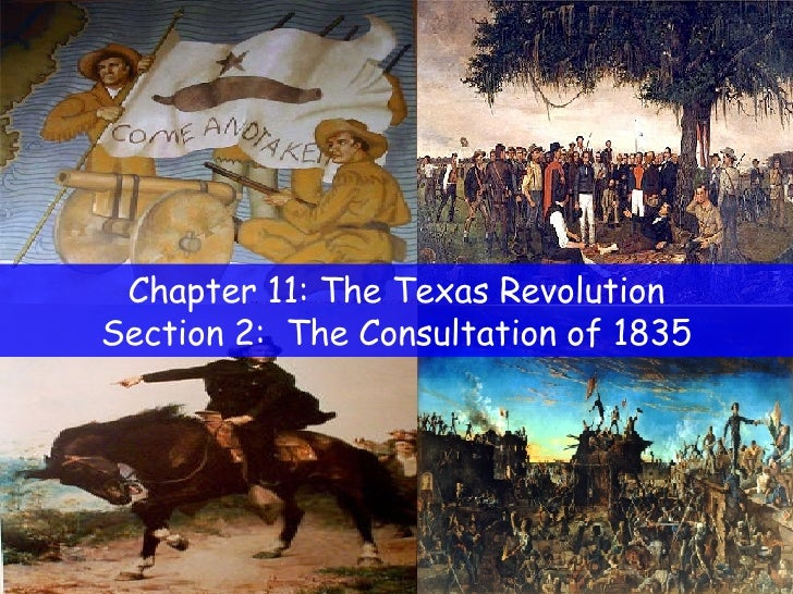 Chapter 11: The Texas Revolution Section 2:  The Consultation of 1835