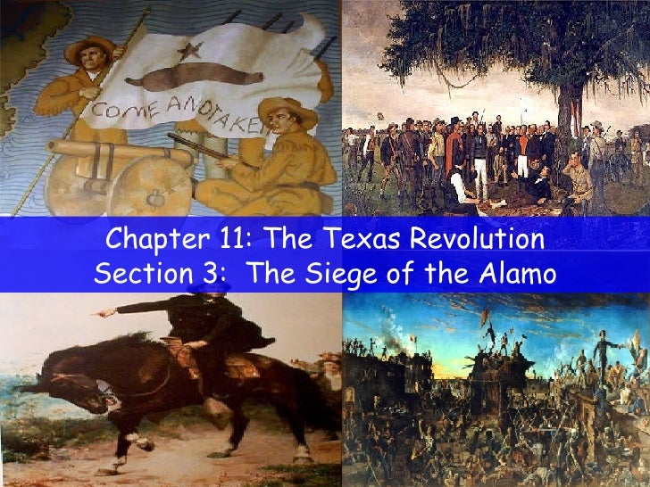 Chapter 11: The Texas Revolution Section 3:  The Siege of the Alamo