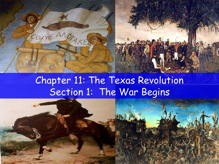 Chapter 11: The Texas Revolution Section 1:  The War Begins