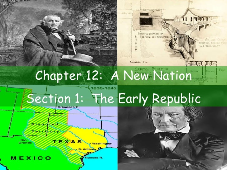 Chapter 12:  A New Nation Section 1:  The Early Republic