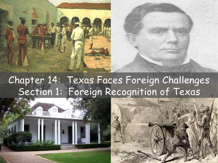 Chapter 14:  Texas Faces Foreign Challenges Section 1:  Foreign Recognition of Texas