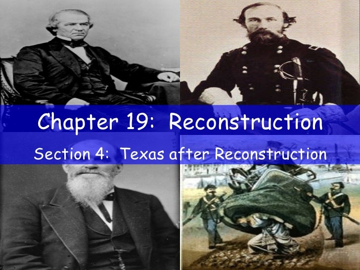 Chapter 19:  Reconstruction Section 4:  Texas after Reconstruction