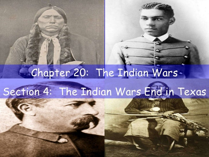 Chapter 20:  The Indian Wars Section 4:  The Indian Wars End in Texas