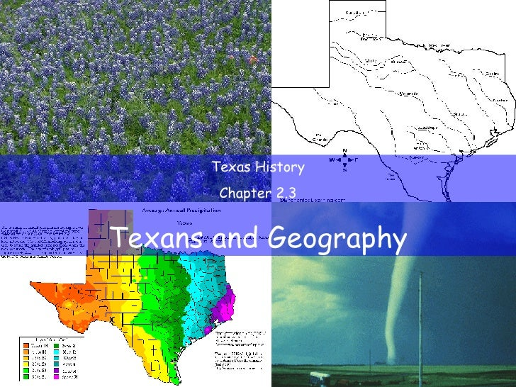 Texas History Chapter 2.3 Texans and Geography