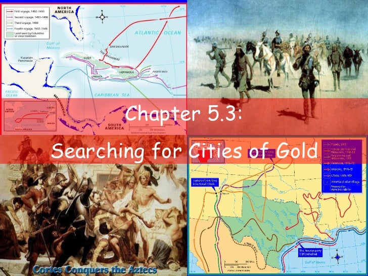 Chapter 5.3: Searching for Cities of Gold
