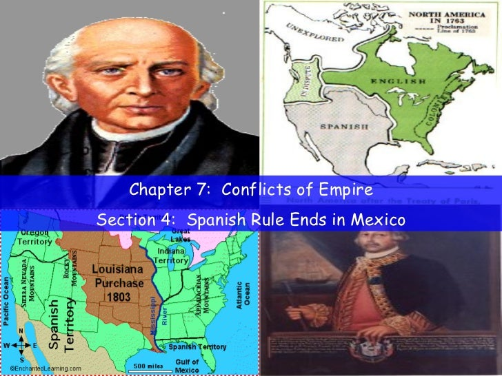 Chapter 7:  Conflicts of Empire Section 4:  Spanish Rule Ends in Mexico