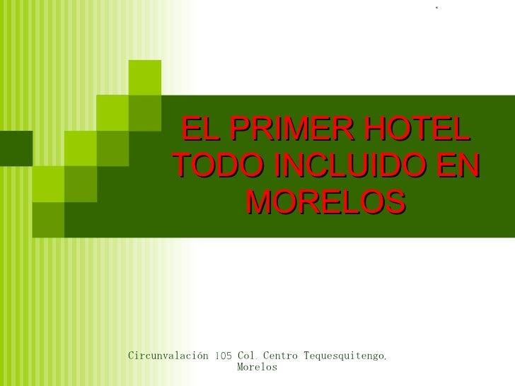EL PRIMER HOTEL TODO INCLUIDO EN MORELOS