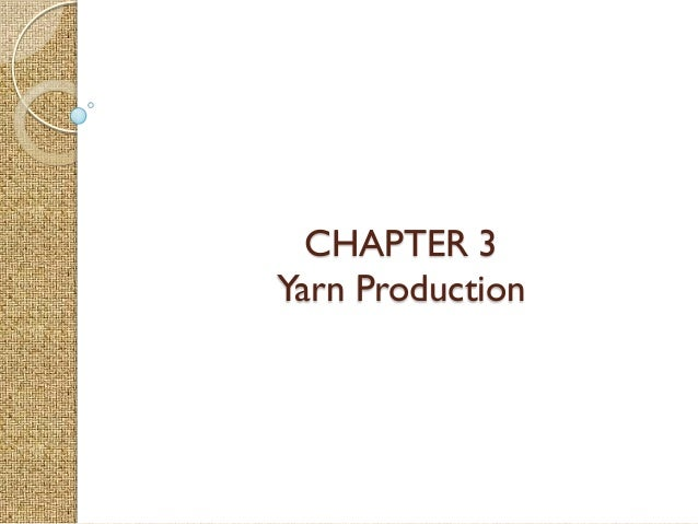 CHAPTER 3 Yarn Production