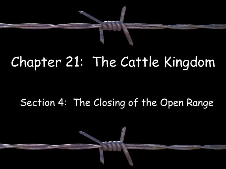 Chapter 21:  The Cattle Kingdom Section 4:  The Closing of the Open Range
