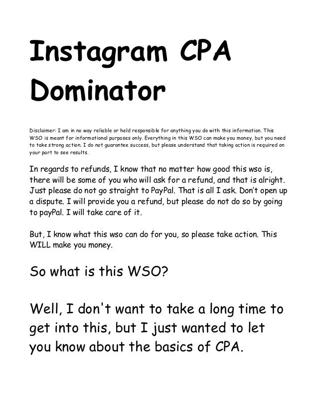 Instagram CPA  Dominator  Disclaimer: I am in no way reliable or held responsible for anything you do with this informatio...