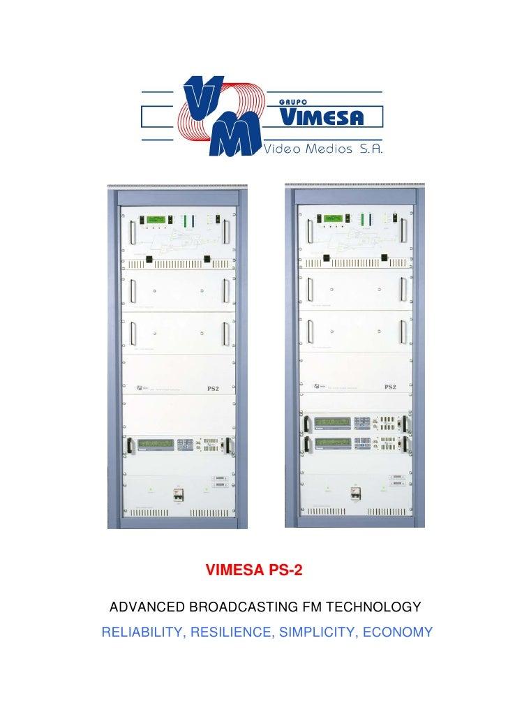 VIMESA PS-2 ADVANCED BROADCASTING FM TECHNOLOGYRELIABILITY, RESILIENCE, SIMPLICITY, ECONOMY