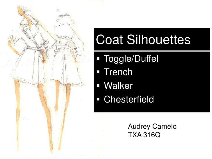 Coat Silhouettes<br /><ul><li>Toggle/Duffel