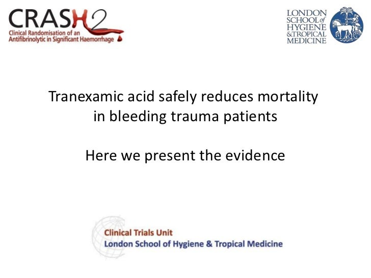 Tranexamic acid safely reduces mortality      in bleeding trauma patients     Here we present the evidence